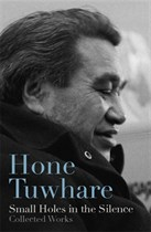 Hone Tuwhare  Small Holes in the Silence Collected works