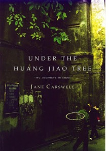 Book cover, Under The Huang Jiao Tree by Jane Carswell